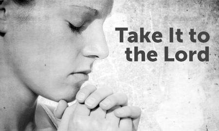Take It to the Lord (Prayer)